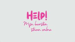 HELP MIJN BORSTEN STAAN ONLINE - VOLLEDIGE REEKS