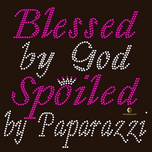 Blessed by God Spoiled by Papparazzi