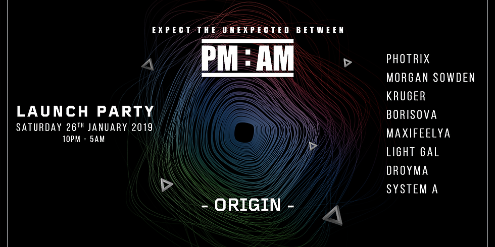 PM:AM - Launch Party: ORIGIN
