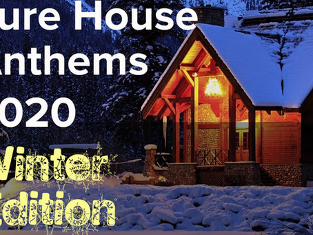 Pure House Anthems 2020 - Winter Edition - Out Now