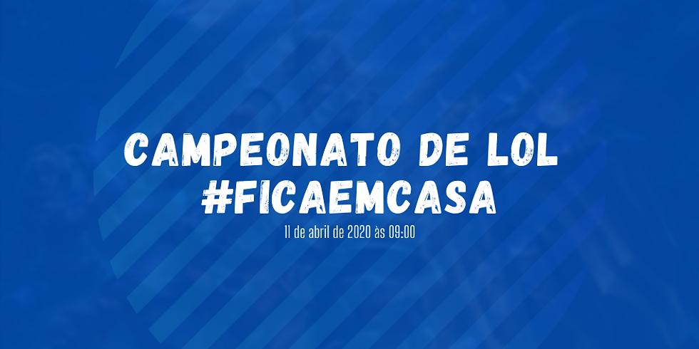 CAMPEONATO DE LOL #FICAEMCASA