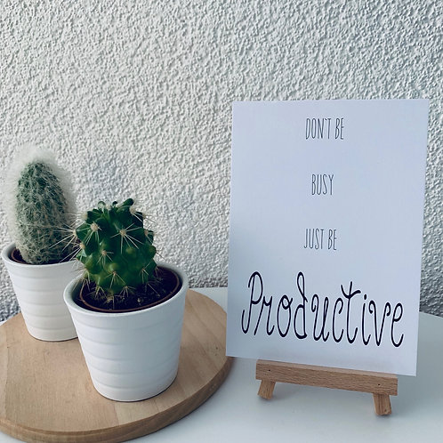 Don`t be busy just be productive