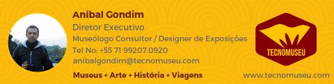 Aníbal Gondim - Museólogo/Designer de Exposições - Co-fundador e Diretor Executivo CEO Tecnomuseu