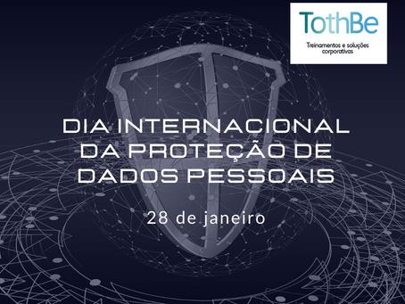 Dia Internacional da Proteção de Dados Pessoais.