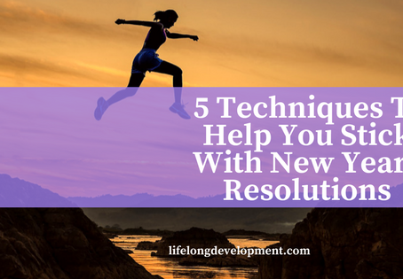 5 Techniques To Help You Stick With Your New Year's Resolutions