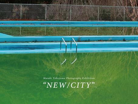 Masaki Yokoyama 「NEW / CITY」