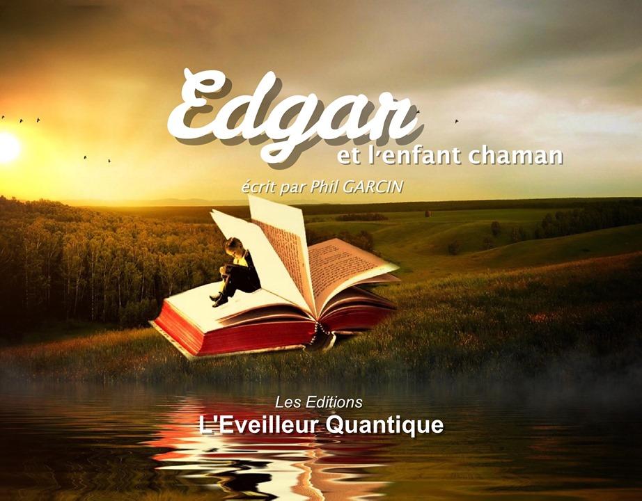"""Un roman envoûtant """"Edgar et l'Enfant Chaman"""""""
