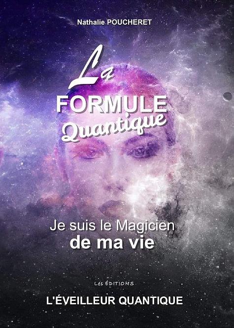"""NOUVEAUTÉ """" LA FORMULE QUANTIQUE """" - Version numérique"""