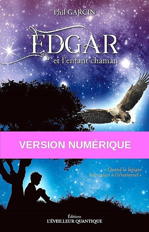 EDGAR et l'Enfant Chaman Edition L'ÉVEILLEUR QUANTIQUE Phil Garcin