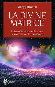 La divine matrice Gregg Braden LIVRE EVE