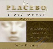 Le_placebo_c'est_vous_Méditation_2_Joe_D