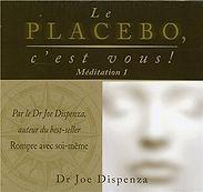 Le_placebo_c'est_vous_Méditation_1_Joe_D