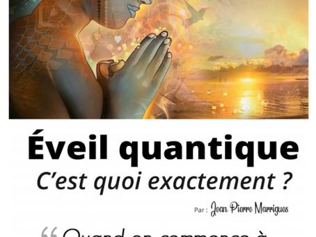 Eveil Quantique : c'est quoi exactement ?