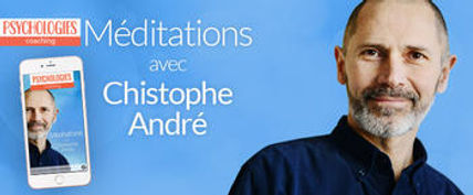 MEDITATION Christophe Andre EVEILLEUR QU