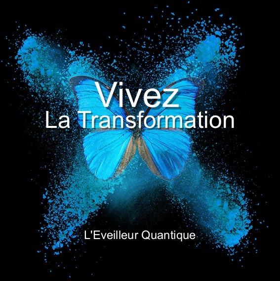 Vivez la Transformation - Nouvelle vidéo de Vivez l'Eveil