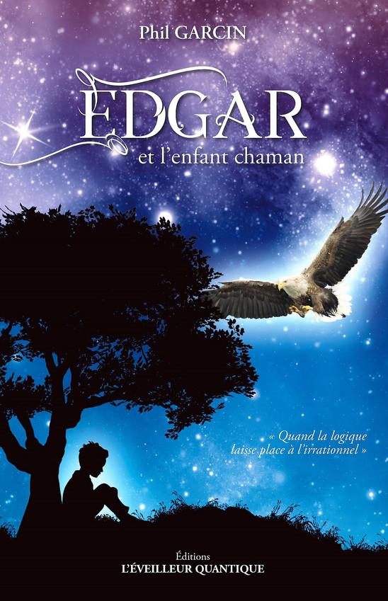 EDGAR et l'enfant chaman L'Eveilleur Qua