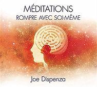 ROMPRE AVEC SOI MEME MEDITATIONS JOE DIS