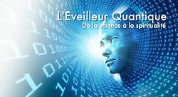 L'EVEILLEUR QUANTIQUE GROUPE FACEBOOK DE LA SCIENCE A LA SPIRITUALITE