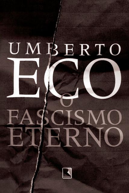 Ecos do Umberto: O Fascismo Eterno e o Imaginário