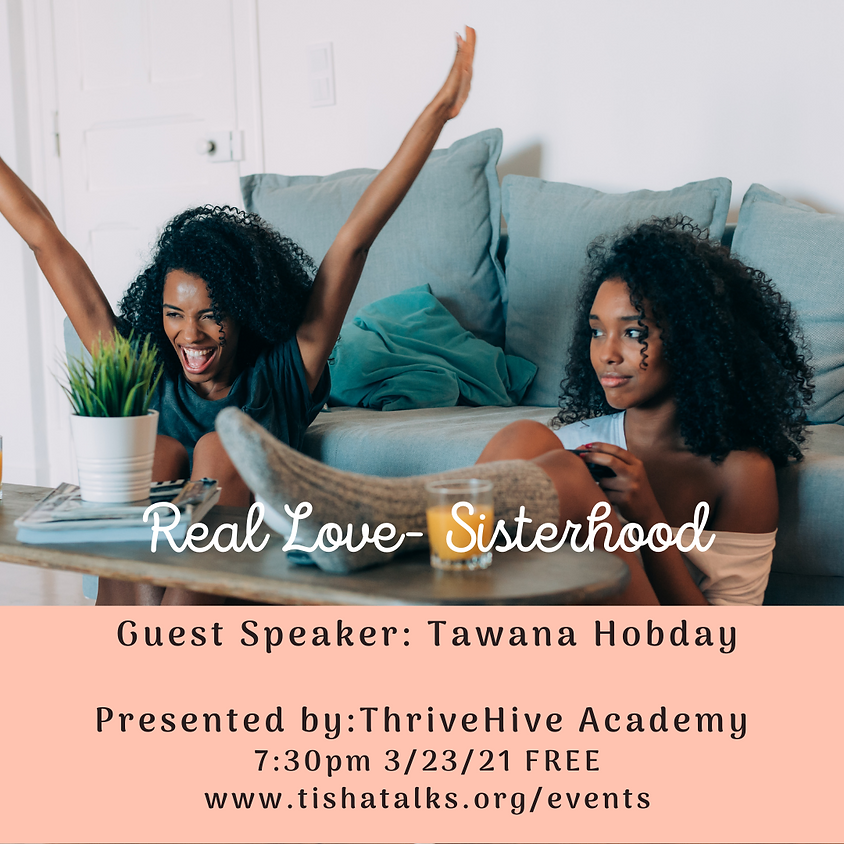 Real Love - What it means to have a Sisterhood
