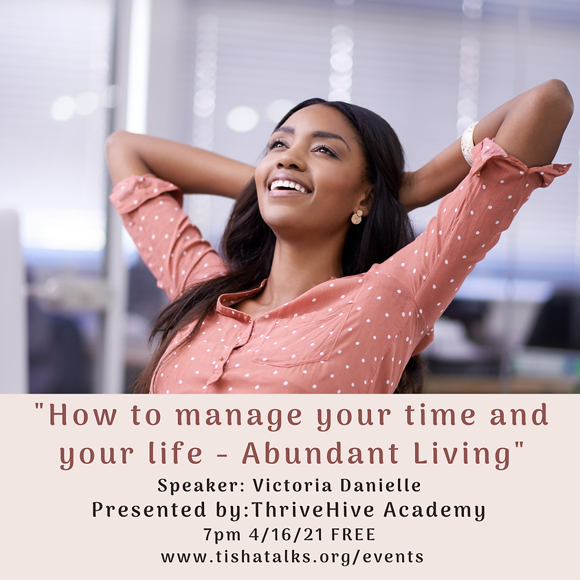 How to manage your time for YOU- Living Abundantly.