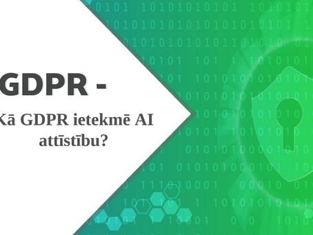 Kā GDPR ietekmē AI attīstību?