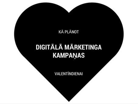 Kā Plānot Digitālā Mārketinga Kampaņas Valentīndienai?