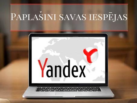 Paplašini savas iespējas ar Yandex