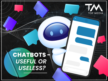 Chatbots - useful or useless?