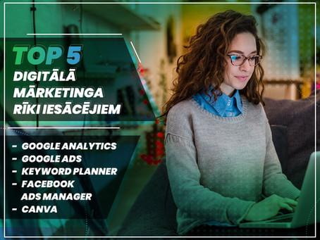 TOP 5 digitālā mārketinga rīki iesācējiem