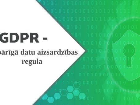 Vispārīgā datu aizsardzības regula (GDPR)