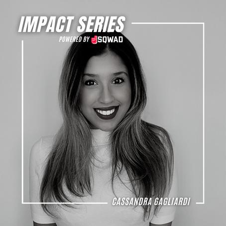 Impact Series - Cassandra Gagliardi
