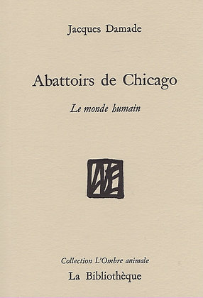 Jacques Damade - Abattoirs de Chicago