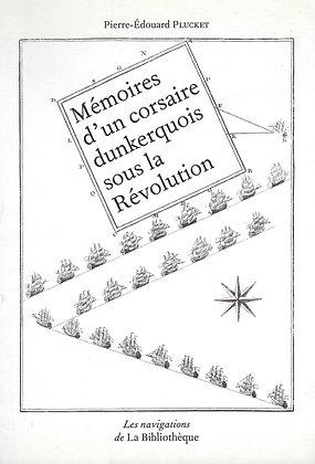 Pierre-Édouard Plucket - Mémoires d'un corsaire dunkerquois sous la Révolution