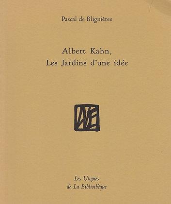 Pascal de Blignières - Albert Kahn, les jardins d'une idée