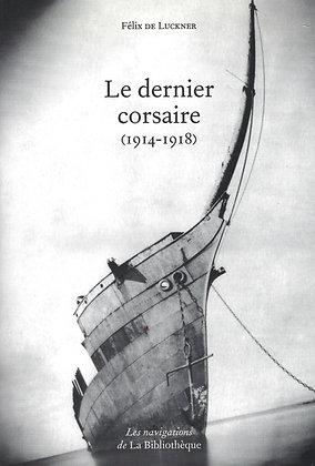 Félix de Luckner - Le dernier Corsaire (1914-1918)