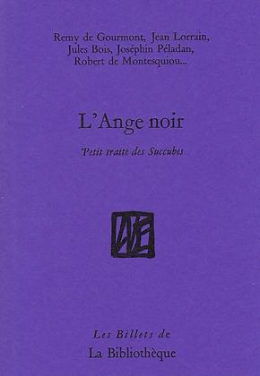 Rémy de Gourmont, Jean Lorrain, ..... - L'Ange noir