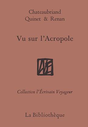 Chateaubriand, Quinet et Renan - Vu sur l'Acropole
