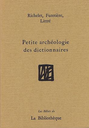 Richelet, Furetière, Littré - Petite Archéologie des dictionnaires