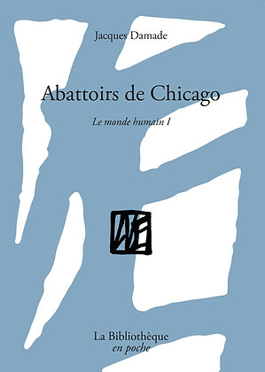 Jacques Damade - Abattoirs de Chicago