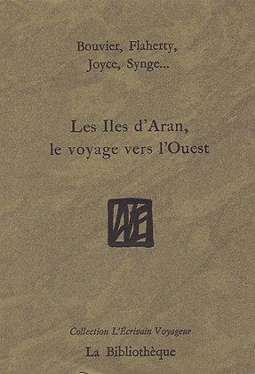 Bouvier, O'Flaherty, Joyce, Synge... - Les îles d'Aran, le voyage vers l'Ouest