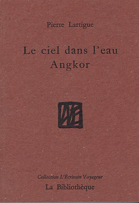 Pierre Lartigue - Le Ciel dans l'eau, Angkor