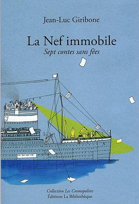 Jean-Luc Giribone - La Nef immobile