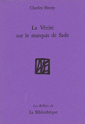 Charles Henry - La Vérité sur le marquis de Sade