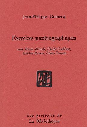 Jean-Philippe Domecq - Exercices autobiographiques