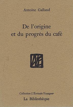 Antoine Galland - De l'origine et du progrès du café