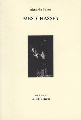 Alexandre Dumas - Mes Chasses