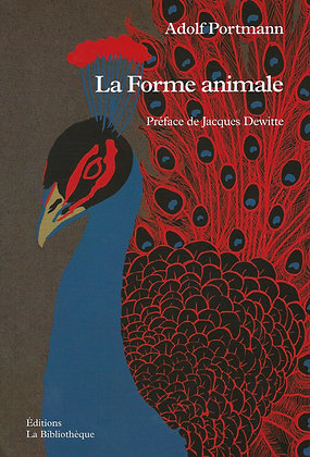 Adolf Portmann - La Forme animale