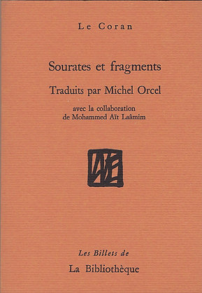 Traduit par Michel Orcel - Sourates et fragments du Coran
