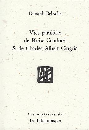 Bernard Delvaille - Vies parallèles de Blaise Cendrars & C.A Cingria